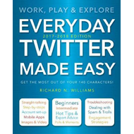 Everyday Twitter Made Easy (Updated for 2017-2018) (BOK)