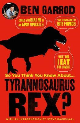 So You Think You Know About Tyrannosaurus Rex? (BOK)
