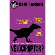 So You Think You Know About Velociraptor? (BOK)