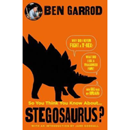 So You Think You Know About Stegosaurus? (BOK)