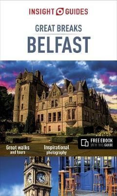 Insight Guides Great Breaks Belfast (BOK)