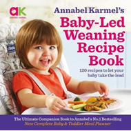 Annabel Karmel's Baby-Led Weaning Recipe Book (BOK)