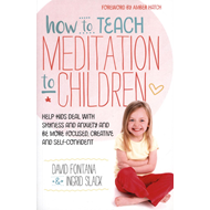 How to Teach Meditation to Children (BOK)