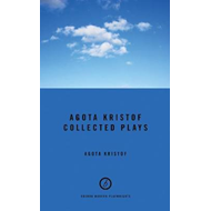 Agota Kristof: Collected Plays (BOK)