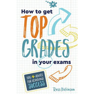 How to Get Top Grades in Your Exams (BOK)