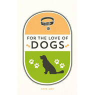 For the Love of Dogs (BOK)