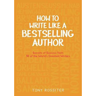 How to Write Like a Bestselling Author (BOK)