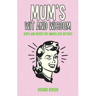 Mum's Wit and Wisdom (BOK)