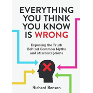 Everything You Think You Know is Wrong (BOK)