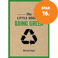 Produktbilde for The Little Book of Going Green - An Introduction to Climate Change and How We Can Reduce Our Carbon (BOK)