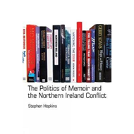 Politics of Memoir and the Northern Ireland Conflict (BOK)