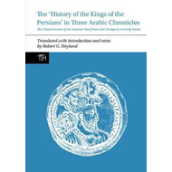 'History of the Kings of the Persians' in Three Arabic Chron (BOK)