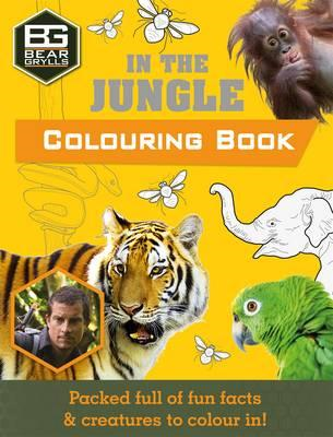 Bear Grylls Colouring Books: In the Jungle (BOK)