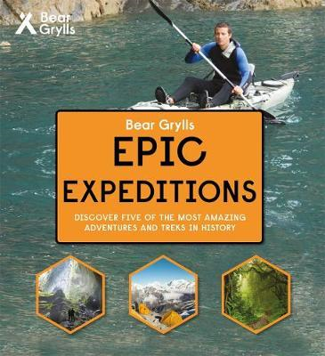 Bear Grylls Epic Adventure Series - Epic Expeditions (BOK)