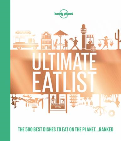 Lonely Planet's ultimate eatlist (BOK)