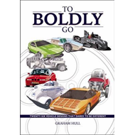 To Boldly Go - Twenty Six Vehicle Designs That Dared to be D (BOK)