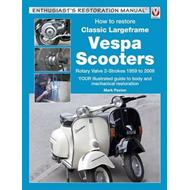 How to Restore Classic Largeframe Vespa Scooters (BOK)