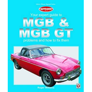 MGB & MGB GT - Your Expert Guide to Problems & How to Fix Th (BOK)