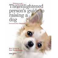 Supposedly Enlightened Person's Guide to Raising a Dog (BOK)