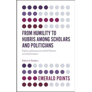 From Humility to Hubris among Scholars and Politicians (BOK)