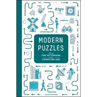 Modern Puzzles: From The Victorians to the Computer Age (BOK)