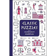 Classic Puzzles: From Ancient Egypt to the Modern Era (BOK)