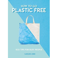 How to Go Plastic Free (BOK)