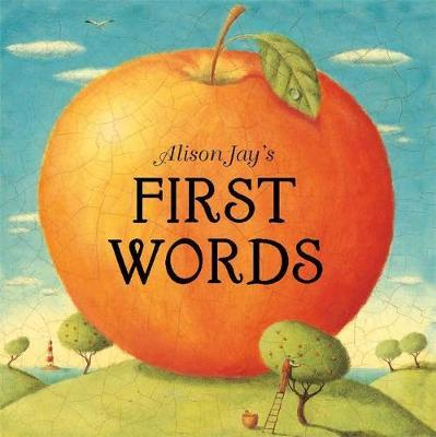 Alison Jay's First Words (BOK)