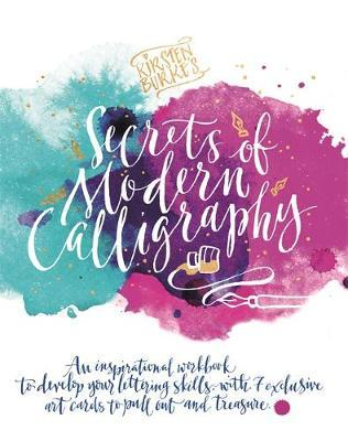 Kirsten Burke's Secrets of Modern Calligraphy - An inspirational workbook to develop your lettering (BOK)