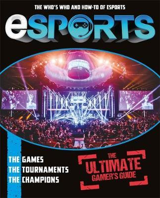 eSports: The Ultimate Gamer's Guide (BOK)