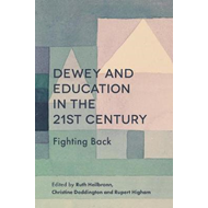 Dewey and Education in the 21st Century (BOK)