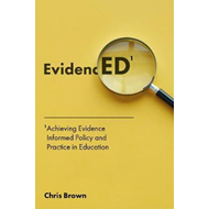 Achieving Evidence-Informed Policy and Practice in Education (BOK)