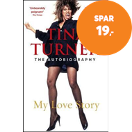 Produktbilde for Tina Turner: My Love Story (Official Autobiography) (BOK)