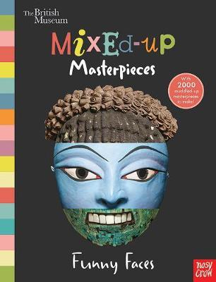British Museum: Mixed-Up Masterpieces, Funny Faces (BOK)