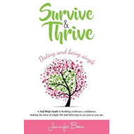 Survive and Thrive: Dating and Being Single (BOK)