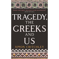 Tragedy, the Greeks and Us (BOK)