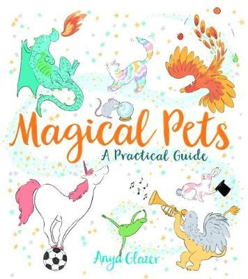 Magical Pets - A Practical Guide (BOK)