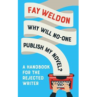 Why Will No-One Publish My Novel? (BOK)