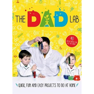 TheDadLab: 40 Quick, Fun and Easy Activities to do at Home (BOK)