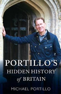 Portillo's Hidden History of Britain (BOK)
