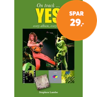 Produktbilde for Yes: Every Album, Every Song - On Track (BOK)