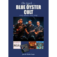 Produktbilde for Blue Oyster Cult: Every Album, Every Song (BOK)