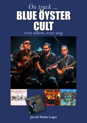 Blue Oyster Cult: Every Album, Every Song (BOK)