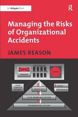 Managing the Risks of Organizational Accidents (BOK)