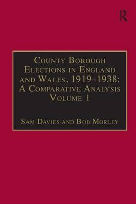 County Borough Elections in England and Wales, 1919-1938: A (BOK)