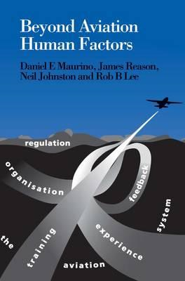 Beyond Aviation Human Factors: Safety in High Technology Systems (BOK)