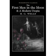 First Men in the Moon and A Modern Utopia (BOK)