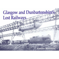 Glasgow and Dunbartonshire's Lost Railways (BOK)