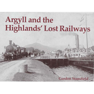 Argyll and the Highlands' Lost Railways (BOK)