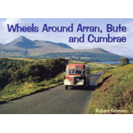 Wheels Around Arran,Bute and Cumbrae (BOK)